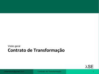 Contrato de Transformação