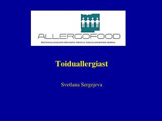 Toiduallergiast Svetlana Sergejeva