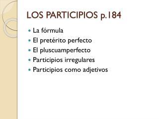 LOS PARTICIPIOS p.184