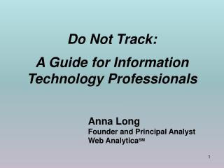 Do Not Track: A Guide for Information Technology Professionals