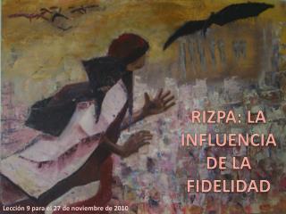 RIZPA : LA INFLUENCIA DE LA FIDELIDAD
