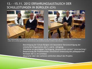 13.- -15.11. 2012 Erfahrungsaustausch der Schulleitungen in  Bürglen  (CH)