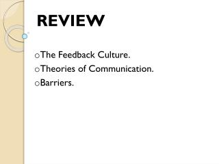The Feedback Culture. Theories of Communication. Barriers.