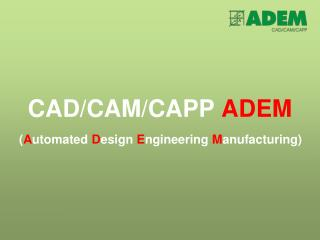 CAD/CAM/CAPP  ADEM