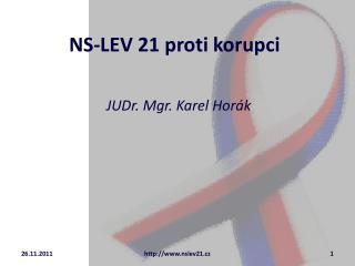NS-LEV 21 proti korupci