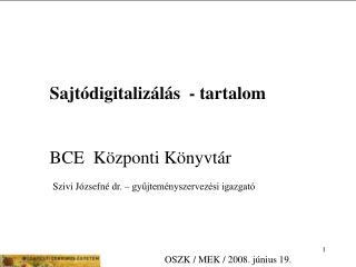 Sajtódigitalizálás  - tartalom BCE  Központi Könyvtár