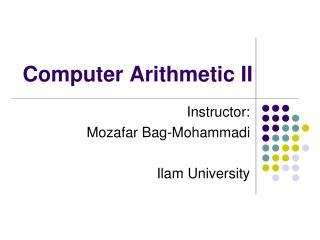 Computer Arithmetic II