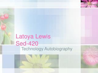 Latoya Lewis Sed-420