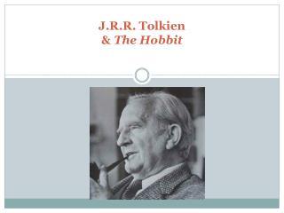 J.R.R. Tolkien &  The Hobbit