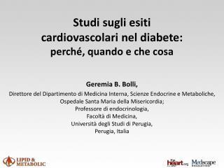 Studi sugli esiti cardiovascolari nel diabete:  perché, quando e che cosa