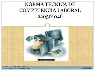 NORMA TECNICA DE COMPETENCIA LABORAL 220501046