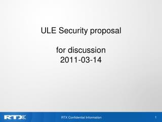 ULE Security proposal for discussion 2011-03-14