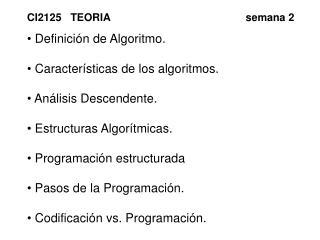 Definición de Algoritmo.  Características de los algoritmos.   Análisis Descendente.