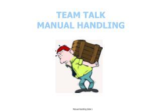 TEAM TALK MANUAL HANDLING