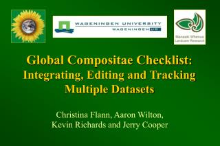 Global Compositae Checklist : Integrating, Editing and Tracking Multiple Datasets