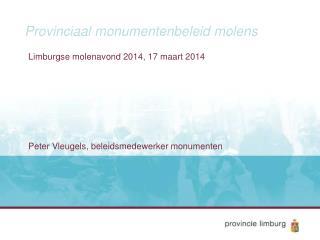 Provinciaal monumentenbeleid molens