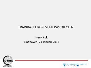 TRAINING EUROPESE FIETSPROJECTEN