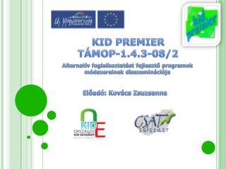 KID PREMIER TÁMOP-1.4.3-08/2