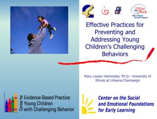 Effective Practices for Preventing and Addressing Young Children s Challenging Behaviors