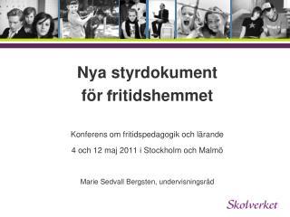 Nya styrdokument  för  f ritidshemmet Konferens om fritidspedagogik och lärande