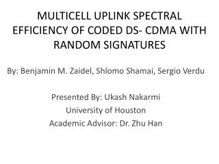MULTICELL UPLINK SPECTRAL EFFICIENCY OF CODED DS- CDMA WITH RANDOM SIGNATURES
