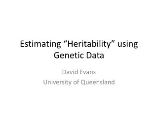"Estimating ""Heritability"" using Genetic Data"
