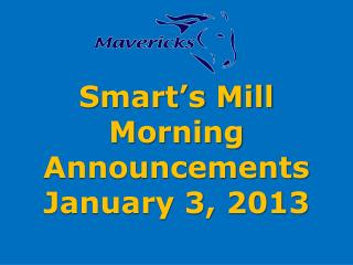 Smart's Mill Morning Announcements January 3, 2013