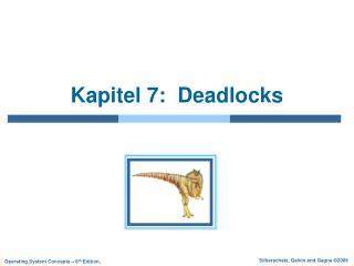 Kapitel 7:  Deadlocks