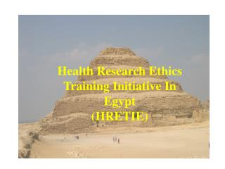 Health Research Ethics Training Initiative In Egypt  HRETIE
