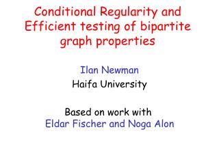 Conditional Regularity and Efficient testing of bipartite graph properties