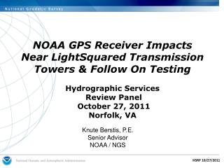 NOAA GPS Receiver Impacts Near LightSquared Transmission Towers  Follow On Testing  Hydrographic Services  Review Panel