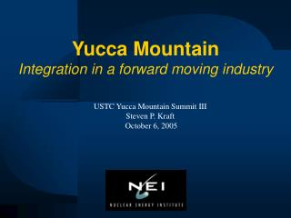Yucca Mountain Integration in a forward moving industry