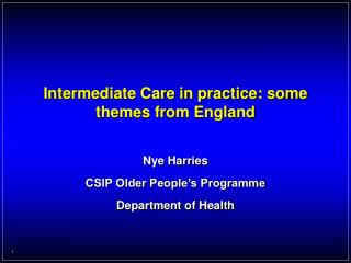 Intermediate Care in practice: some themes from England