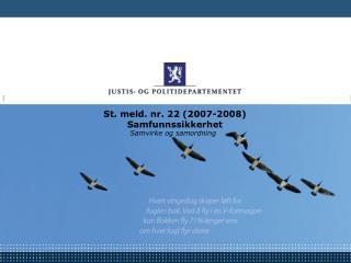 St. meld. nr. 22 (2007-2008) Samfunnssikkerhet