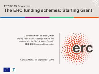 FP7 IDEAS Programme The ERC funding schemes: Starting Grant