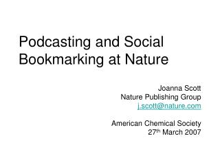 Podcasting and Social Bookmarking at Nature