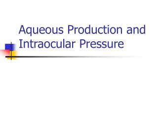Aqueous Production and Intraocular Pressure
