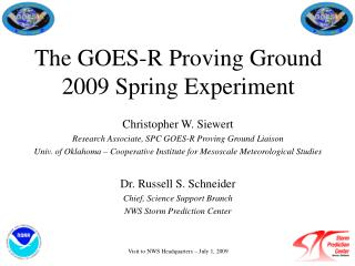 The GOES-R Proving Ground 2009 Spring Experiment