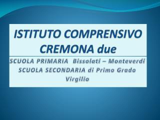 ISTITUTO COMPRENSIVO  CREMONA due