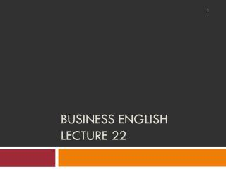 Business English Lecture 22