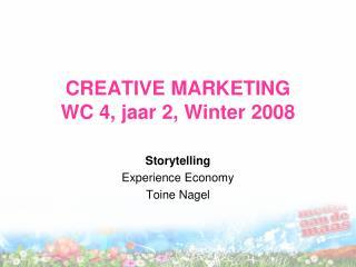 CREATIVE MARKETING WC  4 , jaar 2, Winter 2008