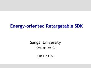 Energy-oriented Retargetable SDK