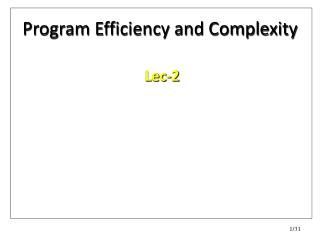 Program Efficiency and Complexity