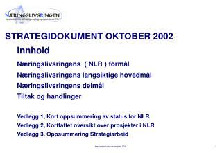STRATEGIDOKUMENT OKTOBER 2002 Innhold Næringslivsringens  ( NLR ) formål