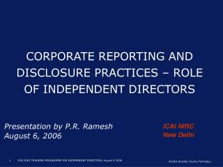 CORPORATE REPORTING AND DISCLOSURE PRACTICES   ROLE OF INDEPENDENT DIRECTORS