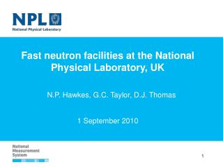Fast neutron facilities at the National Physical Laboratory, UK