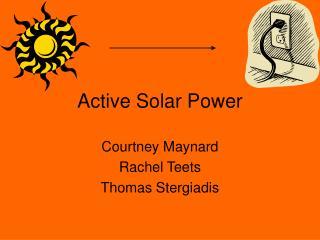 Active Solar Power