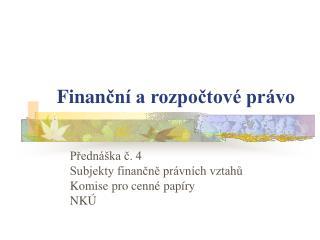 Finan ční a rozpočtové právo