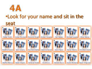 Look for your name and sit in the seat