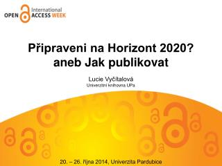 Připraveni na Horizont 2020?  aneb Jak  publikovat